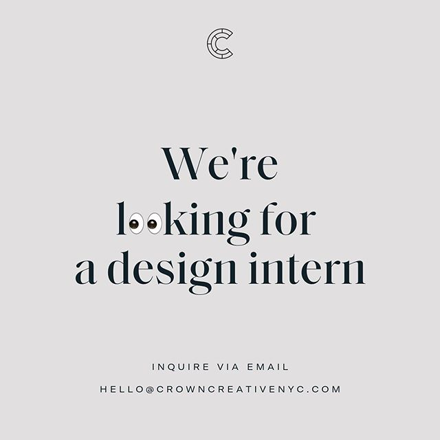👀👀👀 We're looking for a design intern to join our team in Brooklyn. Interested? Drop us a line at hello@crowncreativenyc.com 👍
