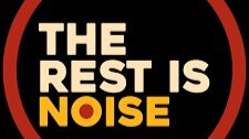 THE REST IS NOISE (PH)