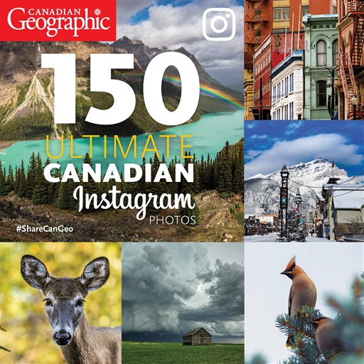 "CANADIAN GEOGRAPHIC ""150 ULTIMATE CANADIAN INSTAGRAM PHOTOS"" BOOK - MAY 2017"