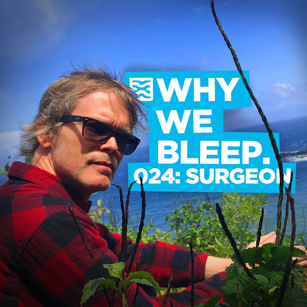 Why We Bleep 024: Surgeon