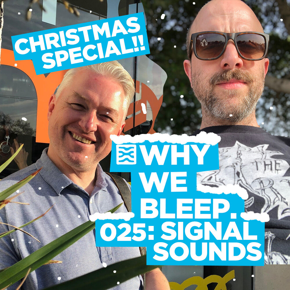 Why We Bleep 025: Christmas Special with Signal Sounds