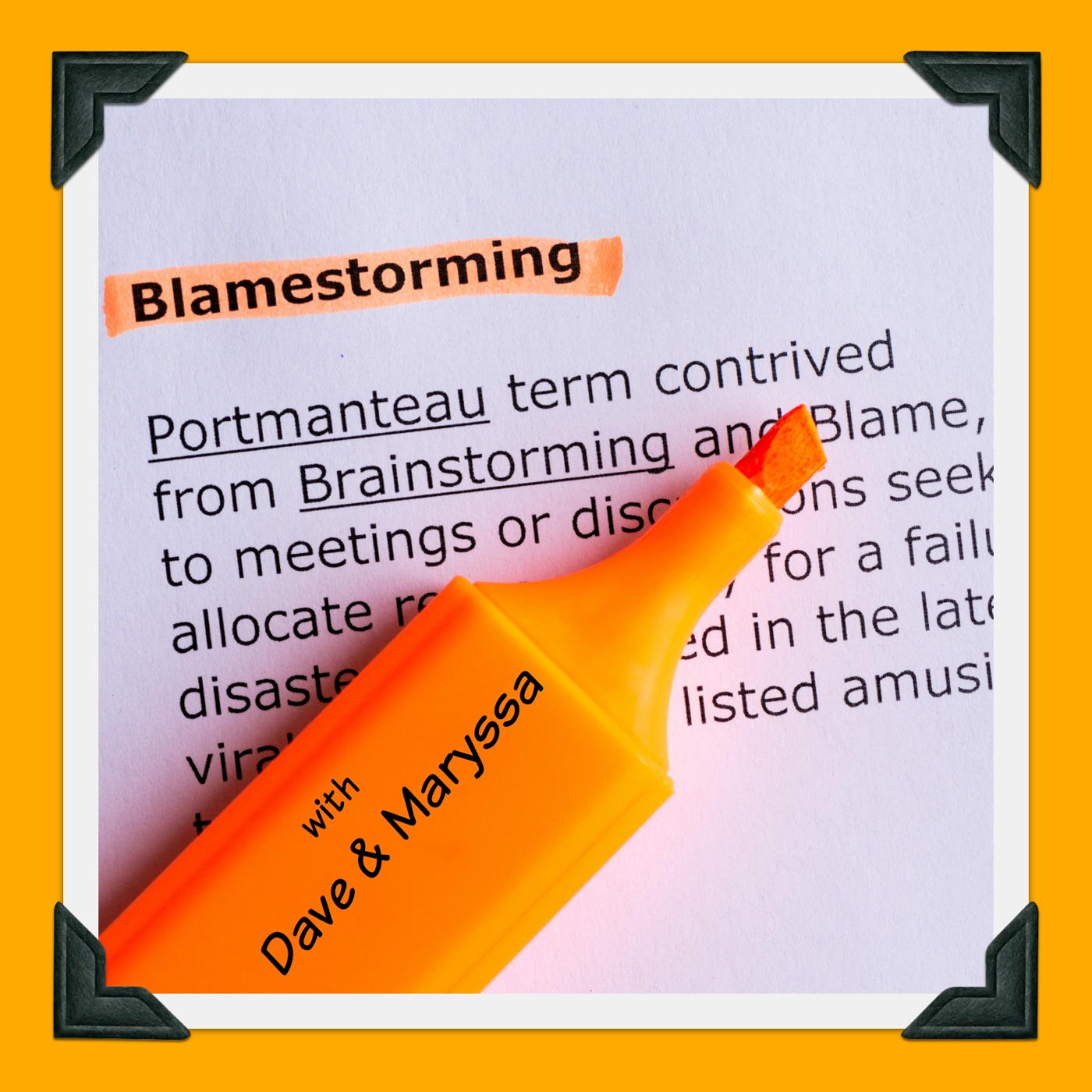 Blamestorming    - In a post truth political landscape there is plenty of blame to go around. Join comic's Dave Sirus and Maryssa Smith on their Blamestorming journey. Follow us on Twitter! @theblamestorm @DaveSirus @MaryssaSmith