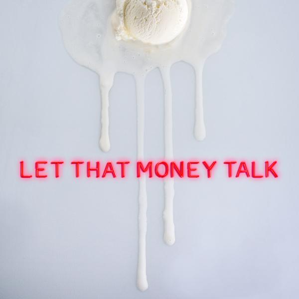 let-that-money-talk-beginners.jpg