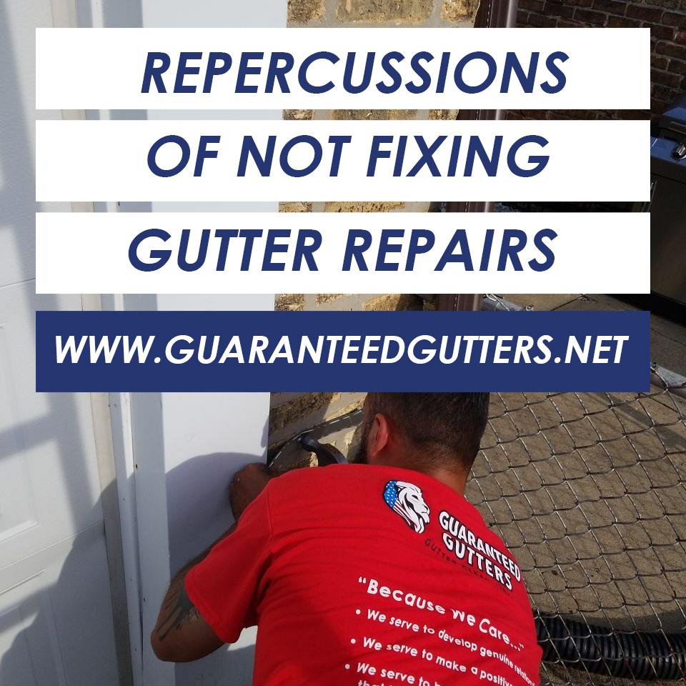 Repercussions Of Not Fixing Gutter Repairs.jpg