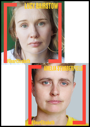 Amelia Stubberfield  and  Lucy Bairstow  in  Dear Elizabeth  at the Gate Theatre on Saturday 26th January matinee and Wednesday 6th February matinee respectively.  Tickets  here .