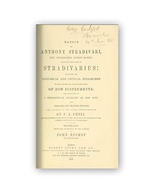 Notice of Anthony Stradivari, the celebrated violin-maker, known by the name of Stradivarius  by François-Joseph Fétis (1864)