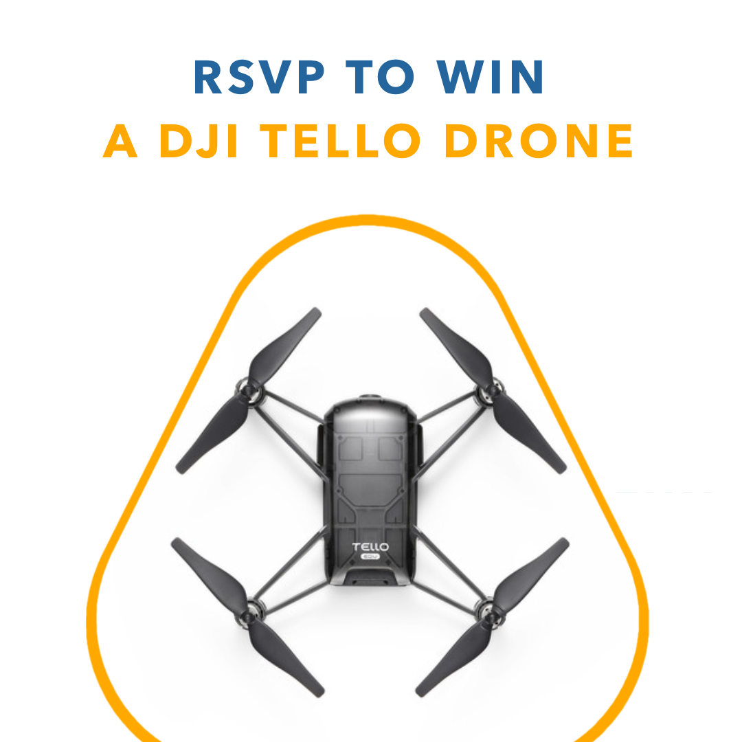 RSVP TO WIN - RSVP for a chance to win a DJI Tello Drone!