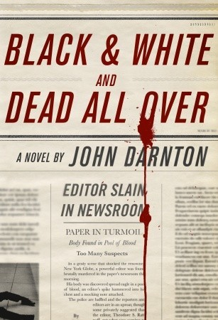Black and White and Dead All Over by John Darnton.jpg