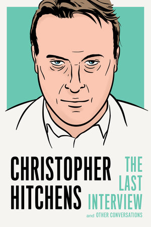 The Last Interview by Christopher Hitchens