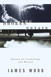 The Broken Estate Essays on Literature and Belief by James Wood.jpg