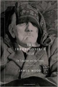 The Irresponsible Self by James Wood.jpg