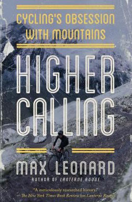 Higher Calling Cycling's Obsession with Mountains by Max Leonard.jpg
