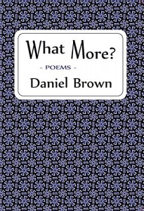 What More Poems by Daniel Brown.jpg