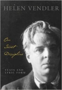 Our Sweet Discipline Yeats and Lyric Form by Helen Vendler.jpg