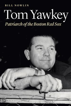 Tom Yawkey Patriarch of the Boston Red Sox by Bill Nowlin.jpg