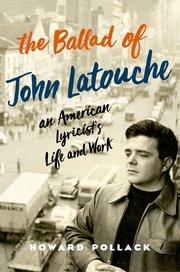 The Ballad of John Latouche An American Lyricist's Life and Work.jpg