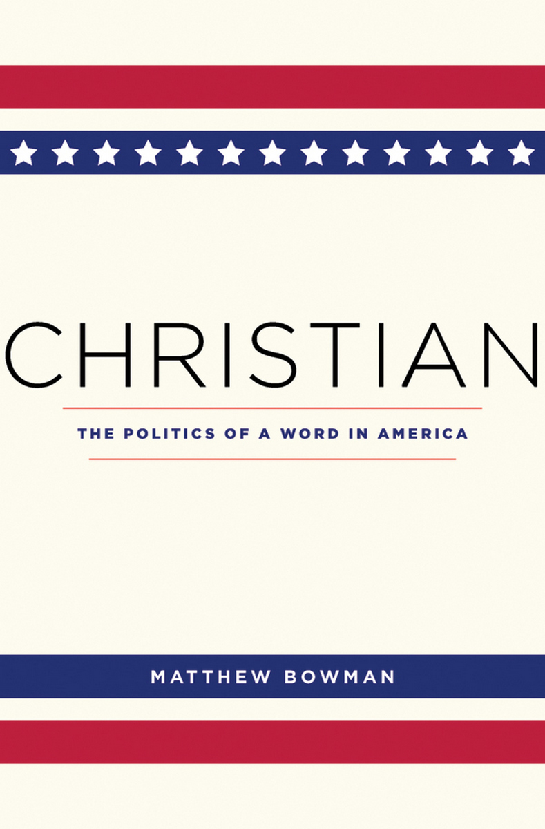 Christian The Politics of a Word in America.jpg