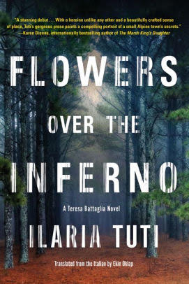 Flowers Over the Inferno By Ilaria Tuti, Translated from the Italian by Ekin Oklap, Soho Crime, 2019