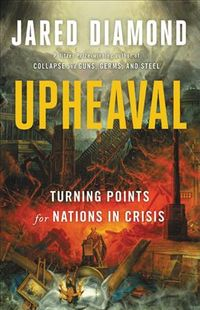 Upheaval: Turning Points for Nations in Crisis by Jared Diamond Little Brown 2019