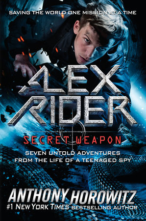 Alex Rider: Secret Weapon   By Anthony Horowitz Philomel, Penguin Random House 2019