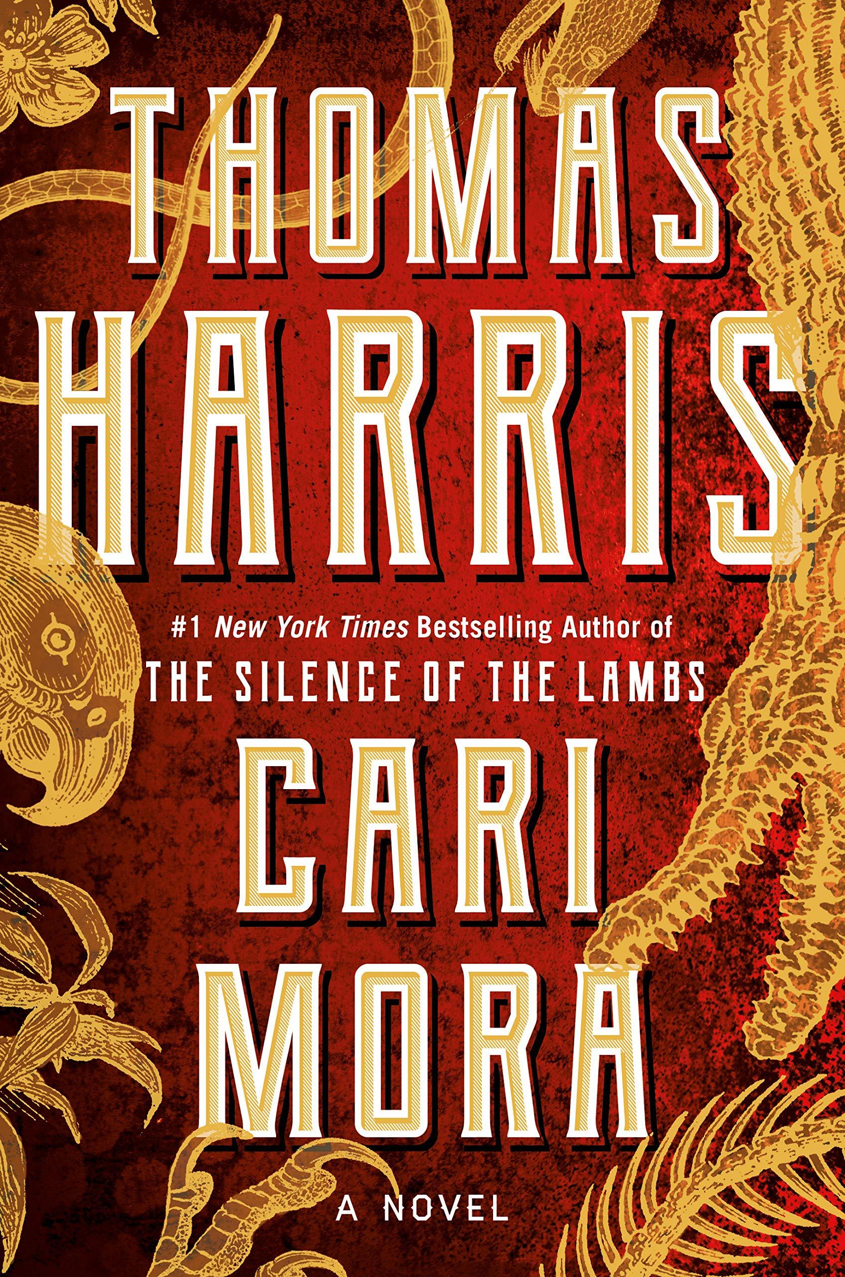Cari Mora by Thomas Harris 2019 Grand Central Publishing