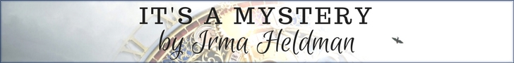 It's a Mystery post feature by Irma Heldman