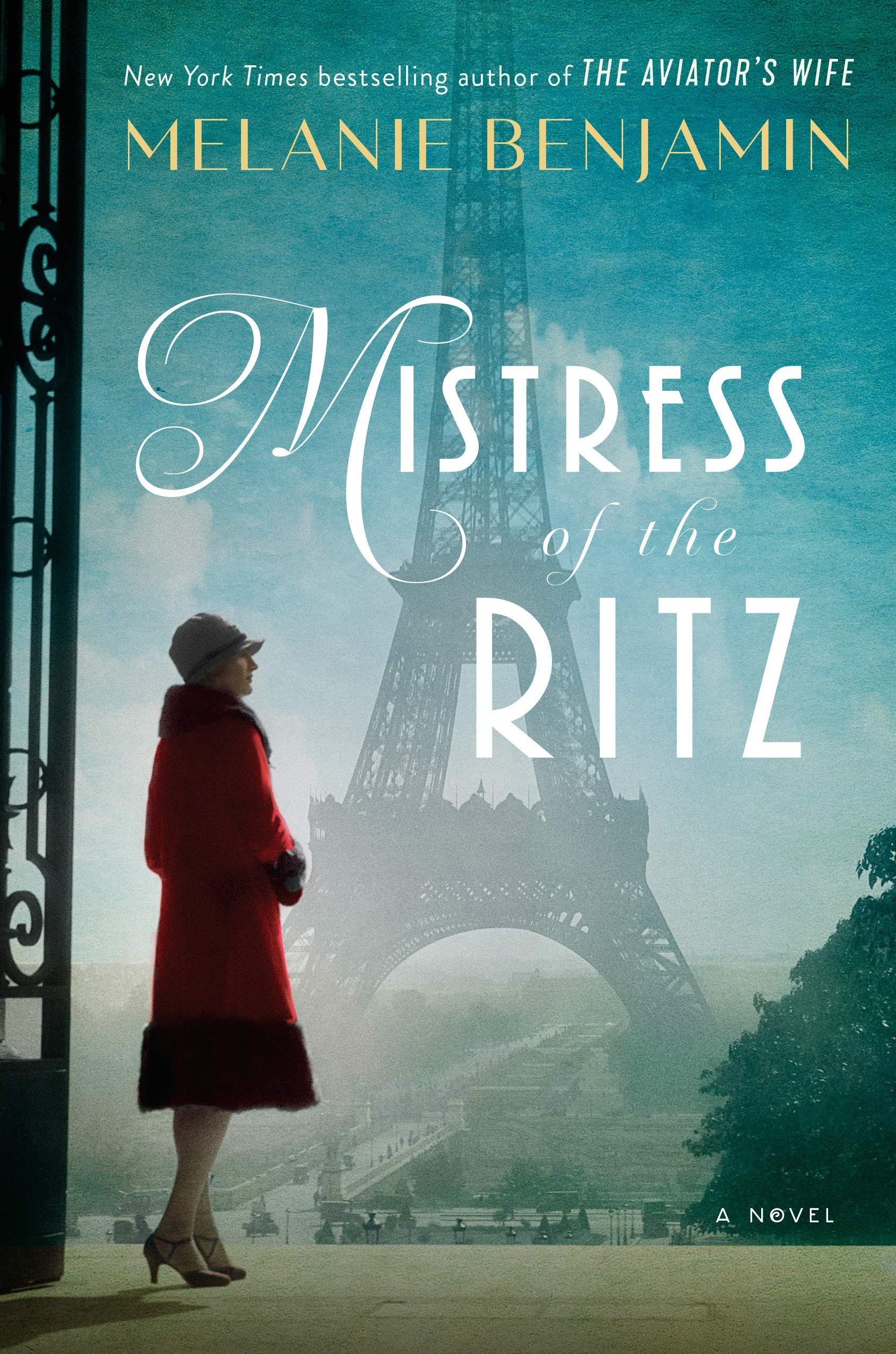 Mistress of the Ritz By Melanie Benjamin Delacorte Press, 2019