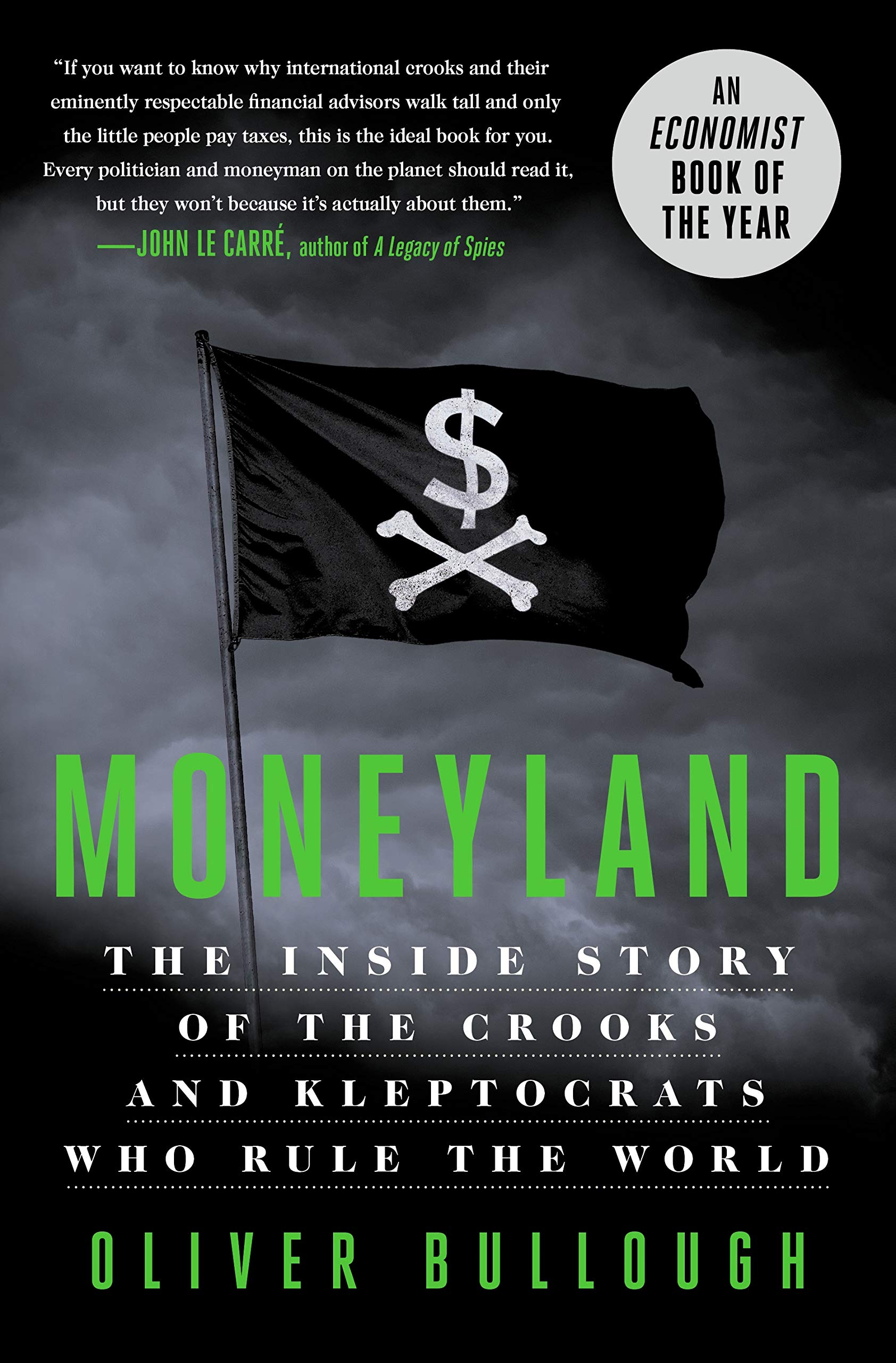 Moneyland by Oliver Bullough St. Martin's Press, 2019