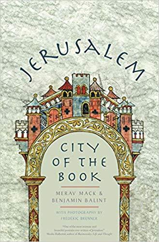 Jerusalem: City of the Book     by Merav Mack & Benjamin Balint Yale University Press 2019