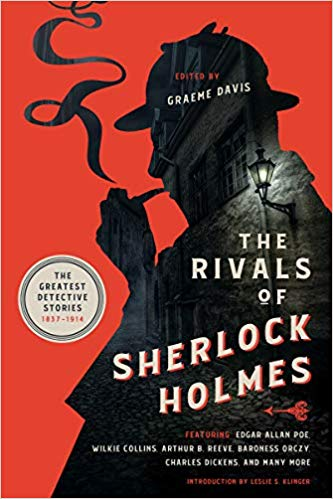 The Rivals of Sherlock Holmes Edited by Graeme Davis Pegasus Books, 2019