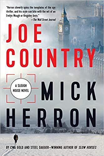 Joe Country by Mick Herron, Soho Crime 2019  https://www.penguinrandomhouse.com/books/604952/joe-country-by-mick-herron/9781641290555/