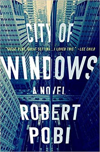 City of Windows     By Robert Pobi Minotaur, 2019
