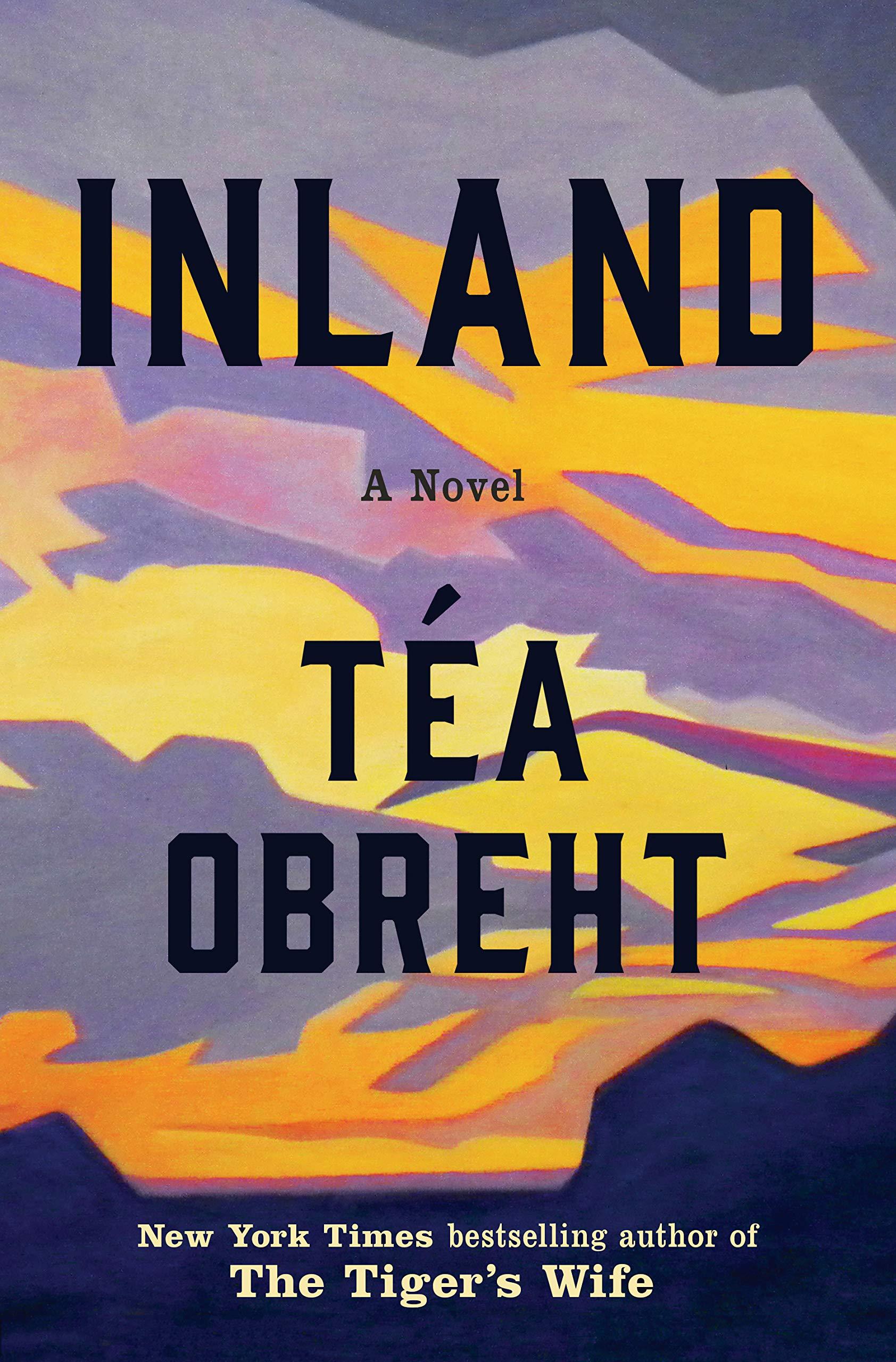 Inland     by Téa Obreht Random House, 2019