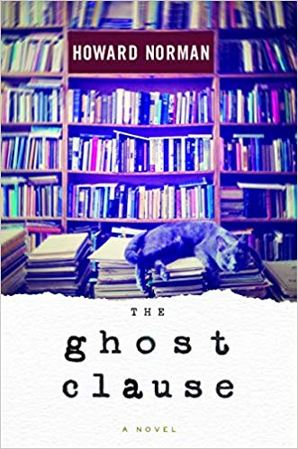The Ghost Clause  By Howard Norman Houghton Mifflin Harcourt, 2019