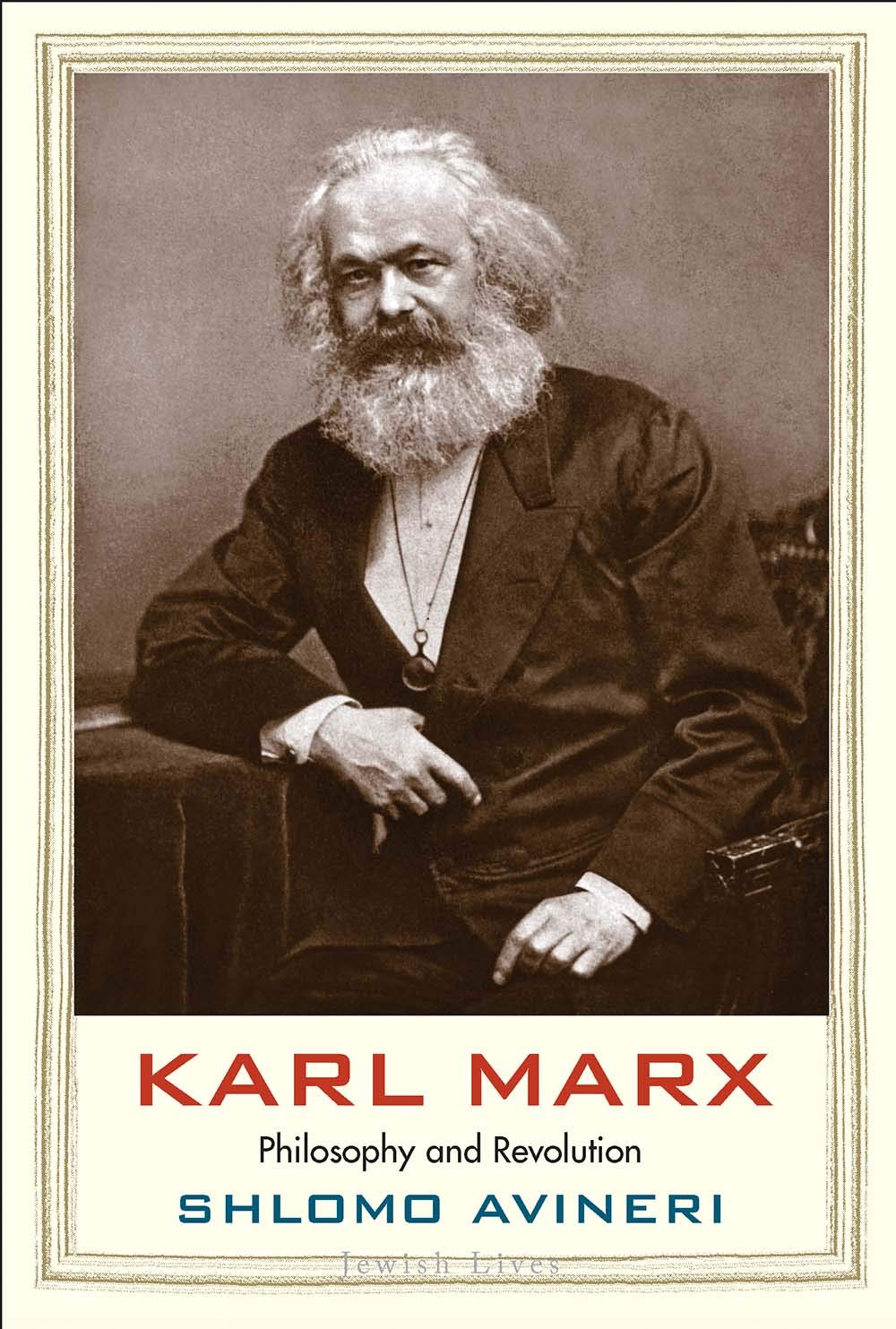 Marx: Philosophy and Revolution   by Shlomo Avineri Yale University Press, 2019