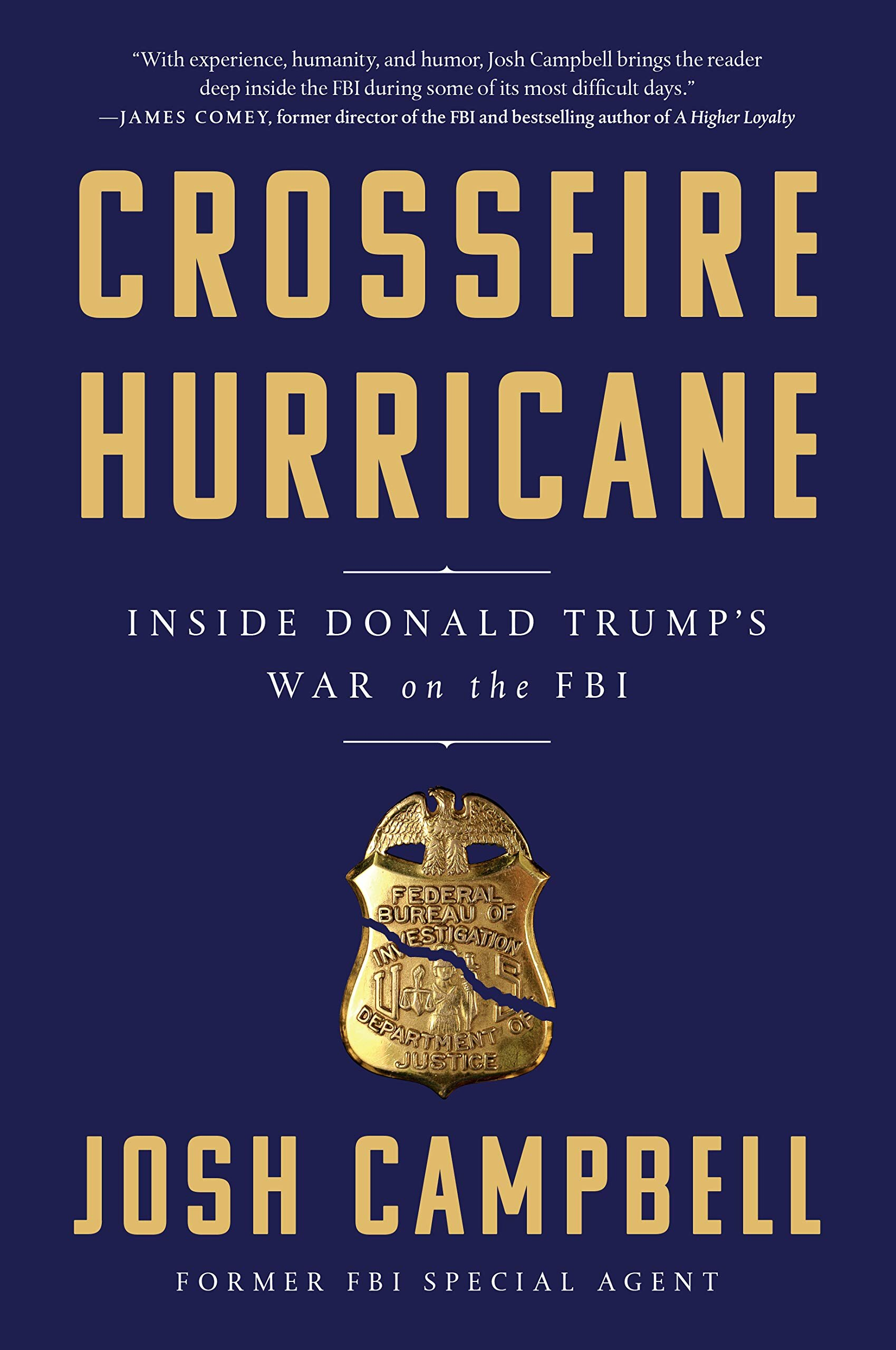 Crossfire Hurricane Inside Donald Trump's War on the FBI By Josh Campbell Algonquin Books, 2019.jpg  https://www.workman.com/products/crossfire-hurricane