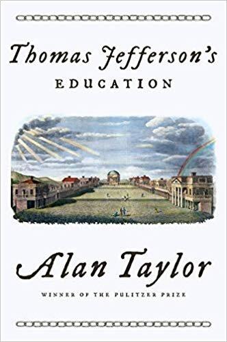 Thomas Jefferson's Education By Alan Taylor WW Norton, 2019
