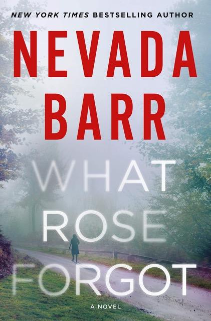 What Rose Forgot  by Nevada Barr Minotaur 2019