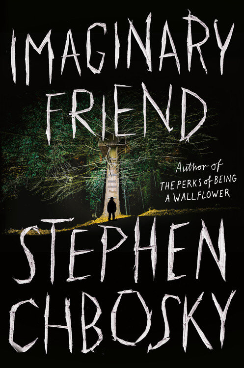 Imaginary Friend     by Stephen Chbosky Grand Central Publishing, 2019