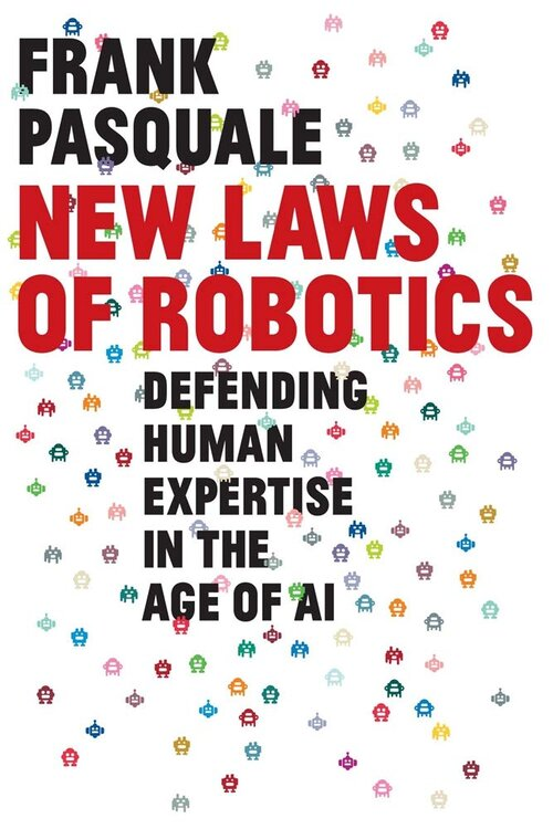New Laws of Robotics by Frank Pasquale