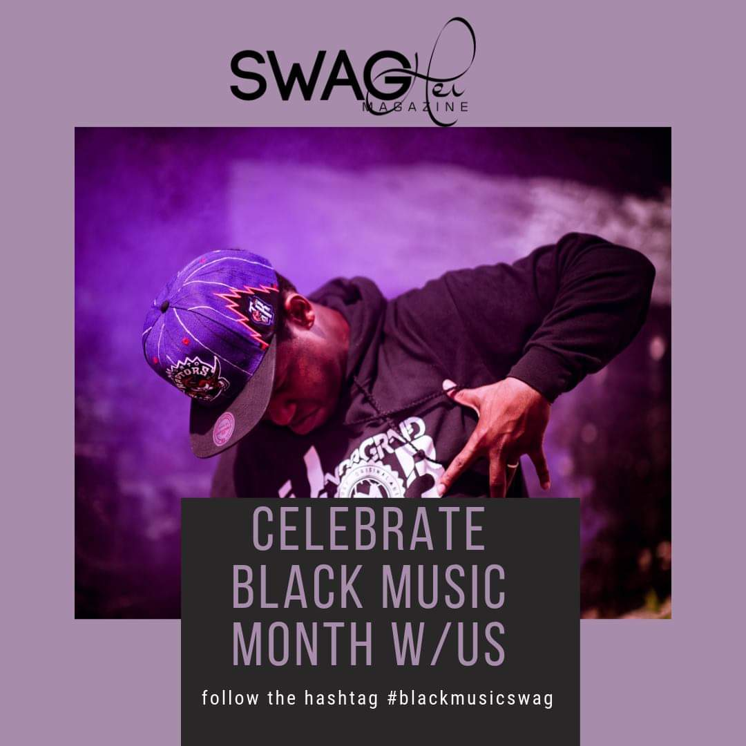 """- My team SwagHer Magazine is celebrating """"Black Music Month"""" by hosting (Live) Chat via Instagram @swaghermagazine throughout the month of June. Each Brand Ambassador and/or Contributor will share what artists they're currently listening and what music means to them."""