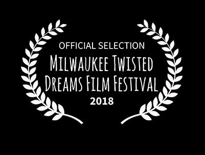 MILWAUKEE TWISTED DREAMS FILM FESTIVAL - Twisted Reality Short BlockApril 14th, 2018 • 3:15pm