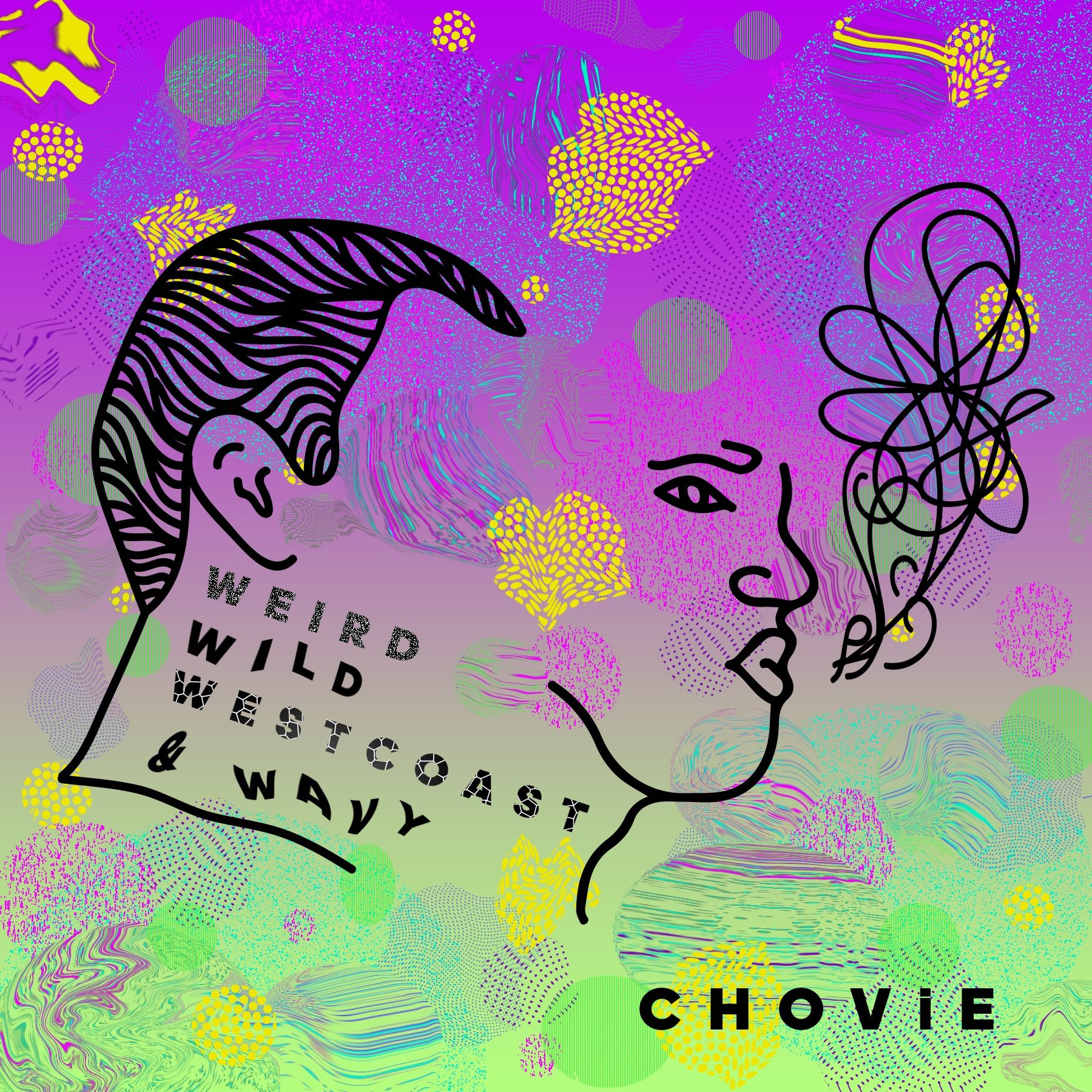 CHOViE - WEIRD, WILD, WESTCOAST, & WAVY (2017)