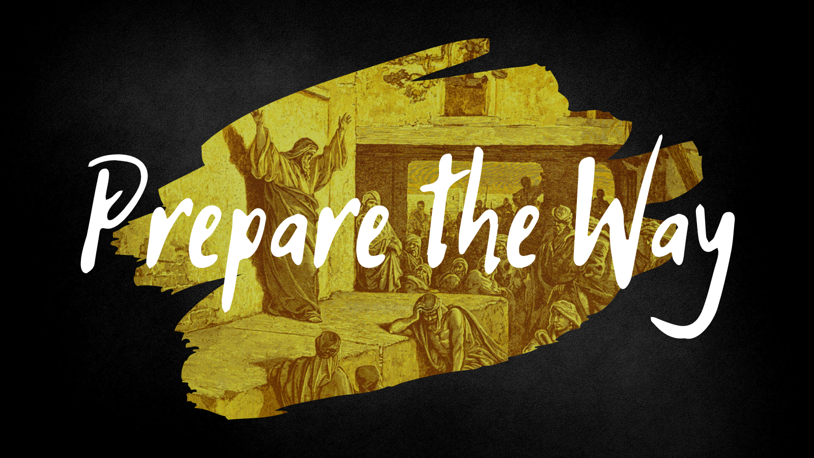 Prepare the Way — Sermon Library — Hagerstown Church