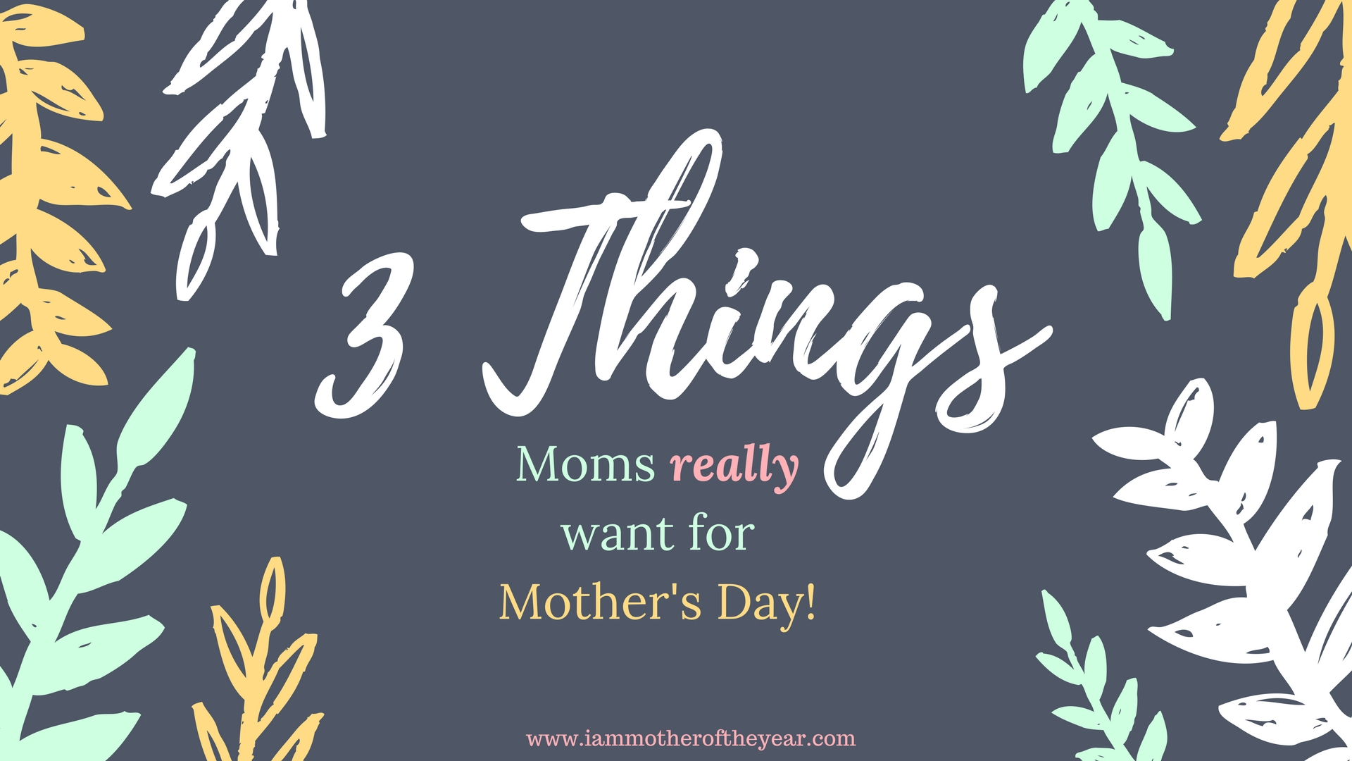 3 things moms really want for mothers day.jpg