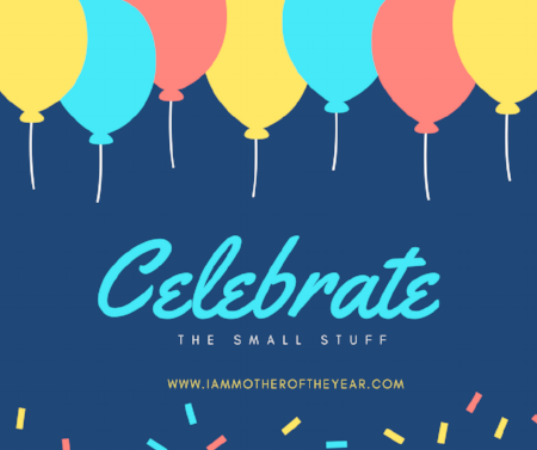 celebrate the small stuff.png