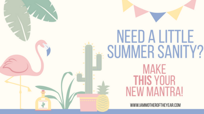 Need a Little Summer Sanity_Make this your new mantra!.png