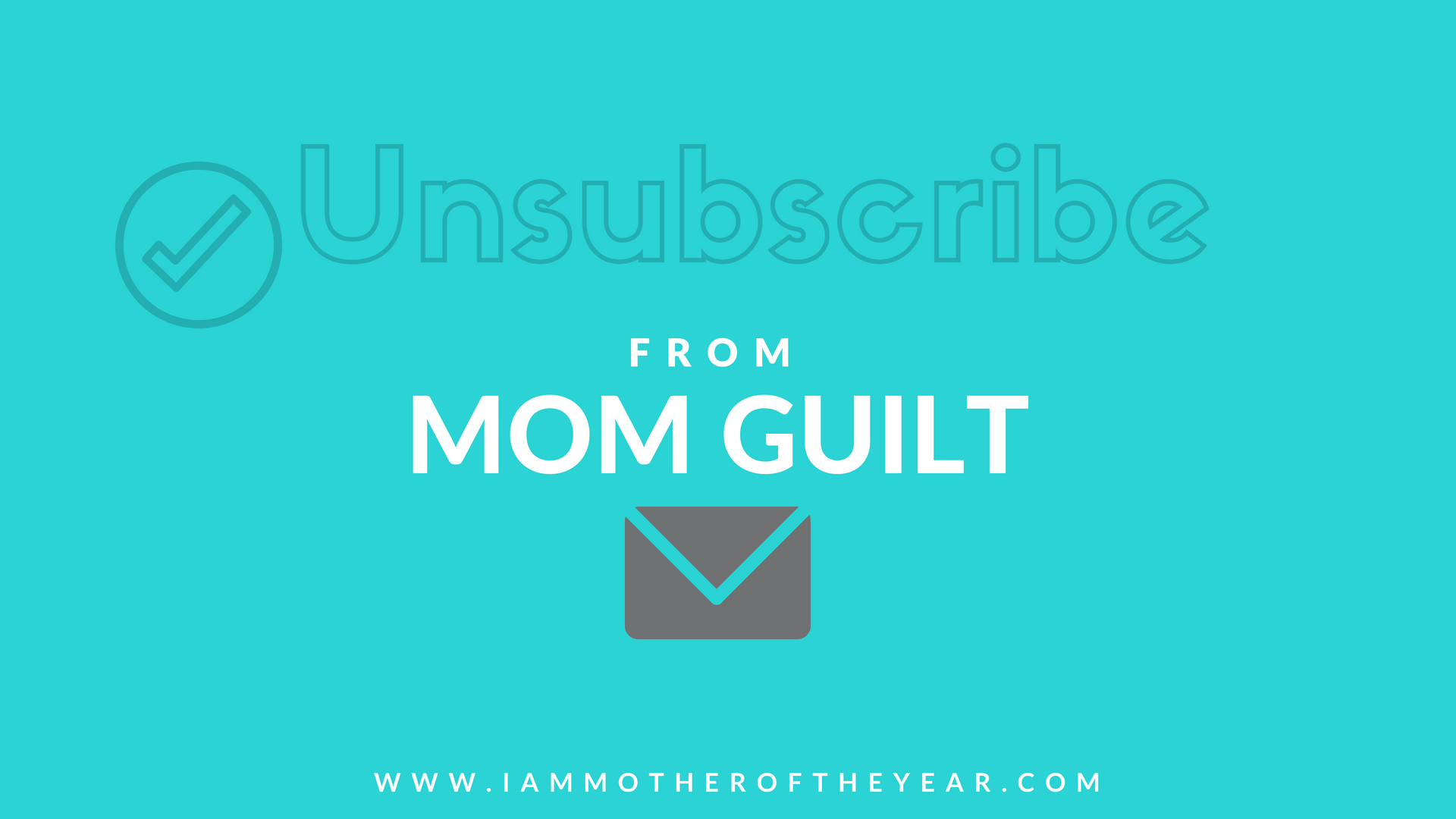 Unsubscribe from mom guilt.png