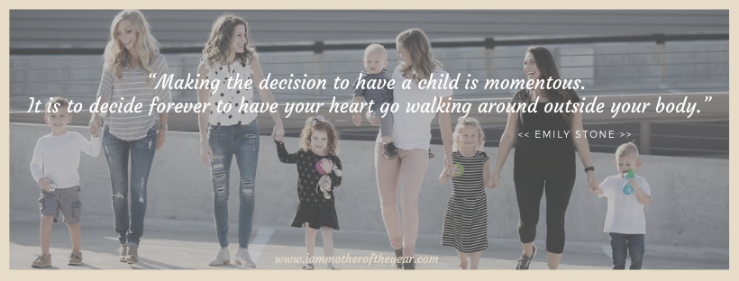 """""""Making the decision to have a child is momentous. It is to decide forever to have your heart go walking around outside your body."""".png"""
