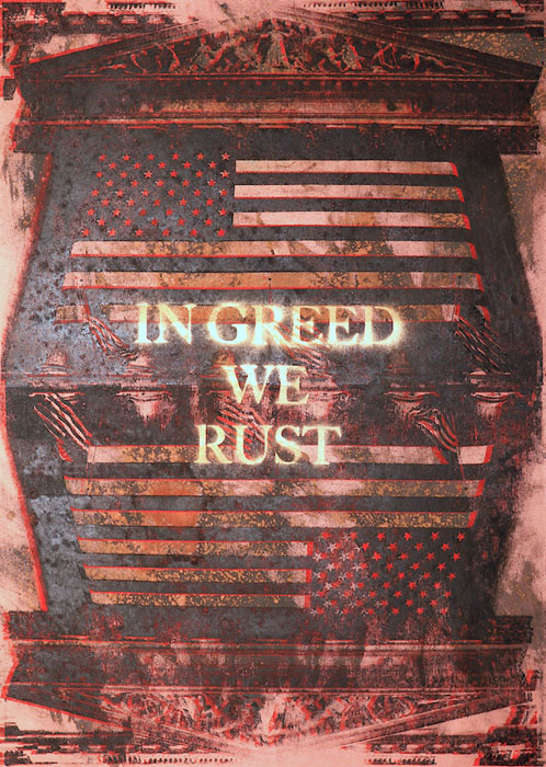 In Greed we Rust